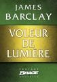 Couverture Voleur de Lumière Editions Bragelonne (Brage) 2013
