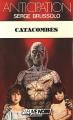 Couverture Catacombes Editions Fleuve (Noir - Anticipation) 1986