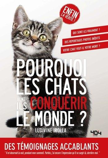 Couverture Pourquoi les chats vont-ils conquérir le monde ?