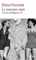 Couverture L'Amie prodigieuse, tome 2 : Le Nouveau Nom Editions Folio  2017