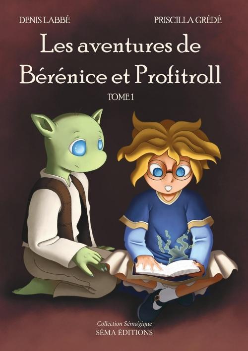 Couverture Les aventures de Bérénice et Profitroll, tome 1