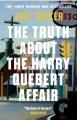 Couverture La Vérité sur l'affaire Harry Québert Editions MacLehose Press 2015