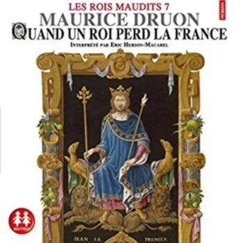 Couverture Les rois maudits, tome 7 : Quand un roi perd la France