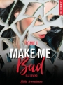 Couverture Make me bad, tome 1 Editions La Condamine 2017