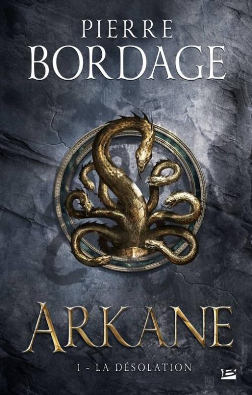 Couverture Arkane, tome 1 : La désolation