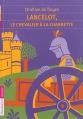 Couverture Lancelot, le chevalier de la charrette / Lancelot ou le chevalier de la charrette Editions Flammarion 2014