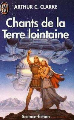 Arthur C. Clarke - Chants de la Terre lointaine Couv43252334