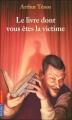 Couverture Le livre dont vous êtes la victime Editions Pocket (Jeunesse) 2004