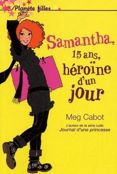 Couverture Samantha, 15 ans, héroïne d'un jour