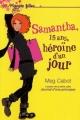 Couverture Samantha, 15 ans, héroïne d'un jour Editions Hachette (Planète filles) 2005