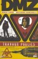Couverture DMZ, tome 03 : Travaux publics Editions Panini (100% Vertigo) 2008