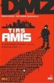 Couverture DMZ, tome 04 : Tirs amis Editions Panini (100% Vertigo) 2009