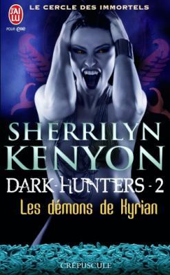 Couverture Le Cercle des immortels : Dark-Hunters, tome 02 : Les démons de Kyrian
