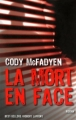 Couverture La mort en face Editions Robert Laffont (Best-sellers) 2009