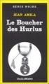 Couverture Le boucher des hurlus Editions Gallimard  (Série noire) 1982