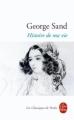 Couverture Histoire de ma vie Editions Le Livre de Poche (Les Classiques de Poche) 2004