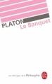 Couverture Le banquet Editions Le Livre de Poche (Les Classiques de la Philosophie) 1991