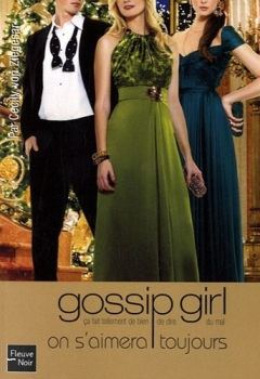 Couverture Gossip girl, tome 16 : On s'aimera toujours