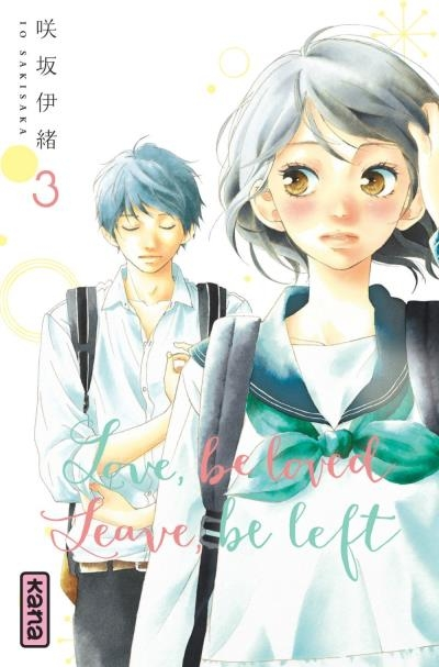 Couverture Love, be loved, Leave, be left, tome 3