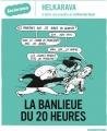 Couverture La banlieue du 20 heures Editions Casterman 2016