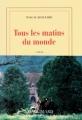 Couverture Tous les matins du monde Editions Gallimard  (Blanche) 1991