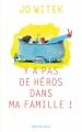 Couverture Y a pas de héros dans ma famille Editions Actes Sud 2017
