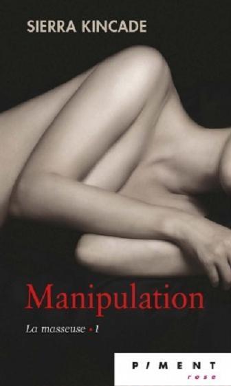 Couverture La masseuse, tome 1 : Manipulation