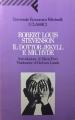 Couverture L'étrange cas du docteur Jekyll et de M. Hyde / L'étrange cas du Dr. Jekyll et de M. Hyde / Docteur Jekyll et mister Hyde / Dr. Jekyll et mr. Hyde Editions Universale Economica Feltrinelli 1993