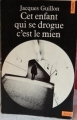 Couverture Cet enfant qui se drogue, c'est le mien Editions Points 1980