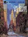 Couverture Valérian, Agent Spatio-temporel, tome 01 : La Cité des eaux mouvantes Editions Dargaud 2010
