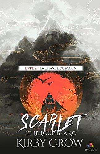 Couverture Scarlet et le Loup Blanc, tome 2 : La chance du marin