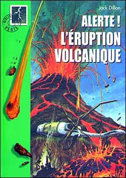 Couverture Alerte ! L'éruption volcanique