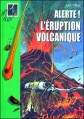 Couverture Alerte ! L'éruption volcanique Editions Hachette (Bibliothèque Verte) 2000