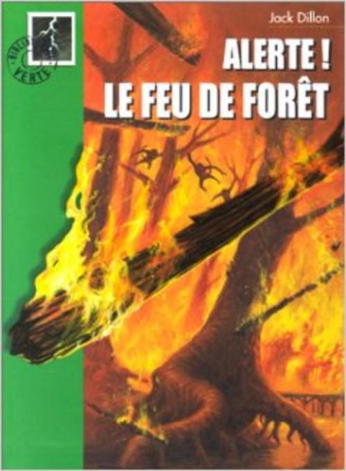 Couverture Alerte ! Le feu de forêt
