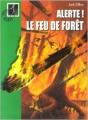 Couverture Alerte ! Le feu de forêt Editions Hachette (Bibliothèque Verte) 2000