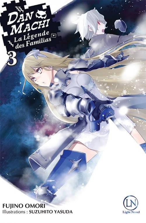 Couverture DanMachi : La légende des Familias (Light Novel), tome 3