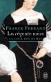 Couverture La Cour des Dames, tome 1 : La régente Noire Editions J'ai Lu 2007