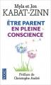 Couverture Etre parent en pleine conscience Editions Pocket (Evolution) 2015