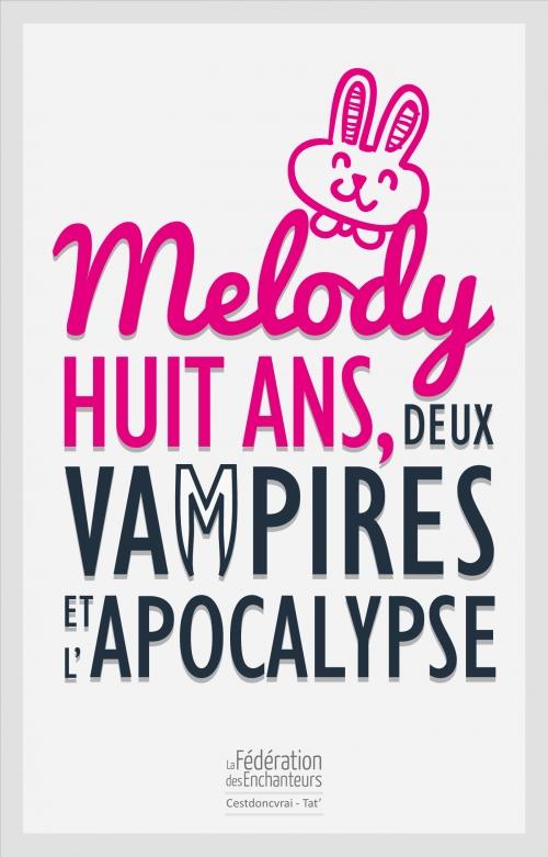 Couverture Melody, huit ans, deux vampires et l'apocalypse