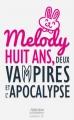 Couverture Melody huit ans, deux vampires et l'apocalypse Editions Autoédité 2016