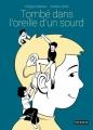 Couverture Tombé dans l'oreille d'un sourd Editions Steinkis 2017