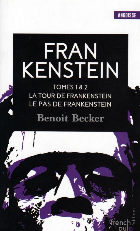 Couverture Frankenstein, tomes 1 et 2 : La Tour de Frankenstein et Le Pas de Frankenstein