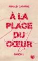 Couverture A la place du coeur, tome 1 Editions Robert Laffont (R) 2015