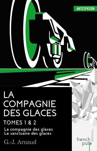 Couverture La compagnie des glaces, double, tomes 1 et 2 : La compagnie des glaces, Le sanctuaire des glaces