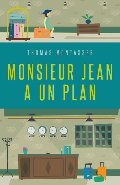 Couverture Monsieur Jean a un plan