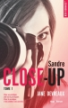 Couverture Close-up, tome 1 : Indomptable Sandre Editions Hugo & Cie (New Romance) 2017
