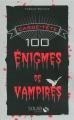 Couverture 100 énigmes de vampires Editions Solar 2010