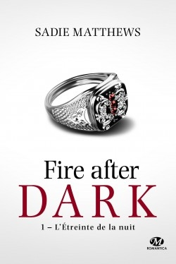 Couverture Fire after dark, tome 1 : L'étreinte de la nuit