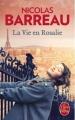 Couverture La Vie en Rosalie Editions Le Livre de Poche 2017