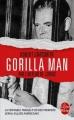Couverture Gorilla man Editions Le Livre de Poche 2017